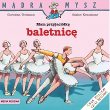 Media Rodzina – Seria Mądra Mysz – Książeczka Mam przyjaciółkę baletnicę – 80010
