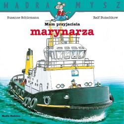 Media Rodzina – Seria Mądra Mysz - Książeczka Mam przyjaciela marynarza – 8436