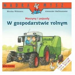 Media Rodzina – Seria Mądra Mysz – Książeczka maszyny i pojazdy – W gospodarstwie rolnym – 86333